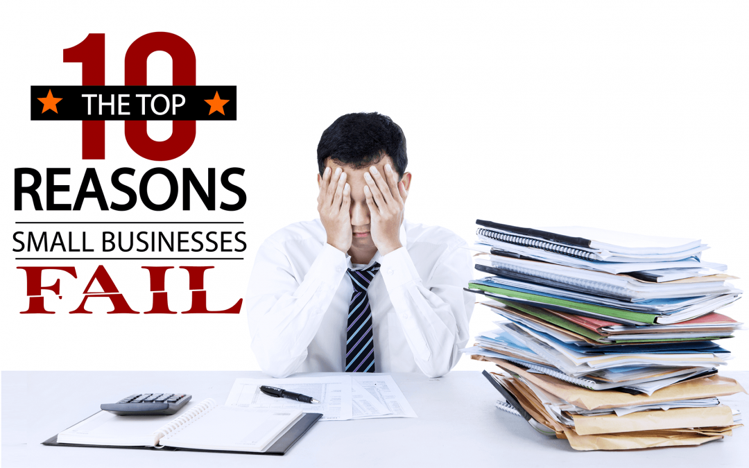 The Top 10 Reasons Why Small Businesses Fail